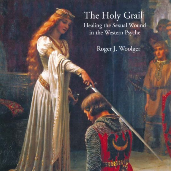 The Holy Grail: Healing the Sexual Wound in the Western Psyche