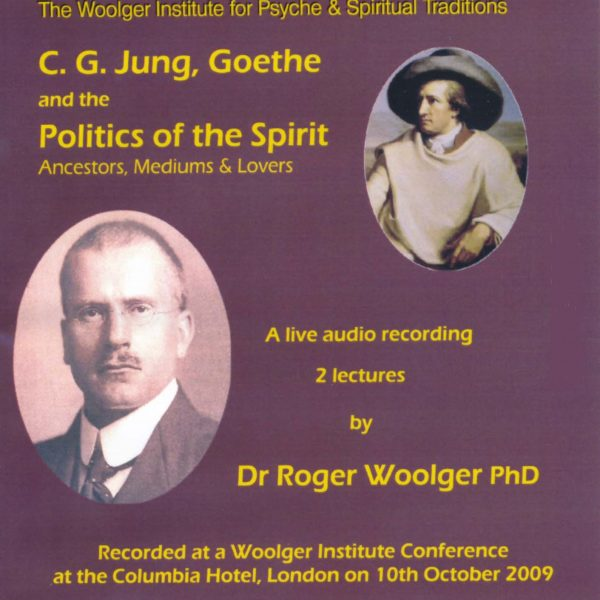 CG Jung, Goethe & The Politics of the Spirit : Ancestors, Mediums and Lovers