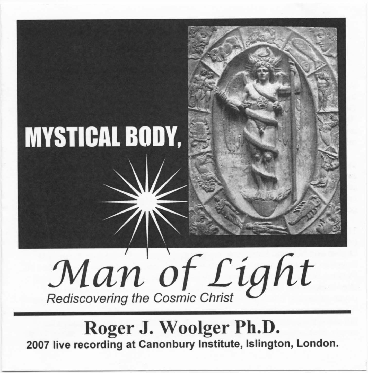 Mystical Body, Man of Light: The Lost Secret of the Cosmic Christ